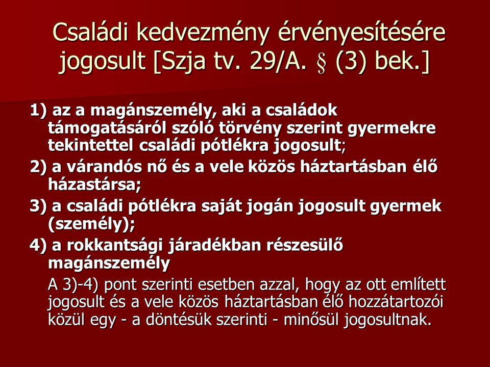 Családi kedvezmény érvényesítésére jogosult [Szja tv. 29/A. § (3) bek